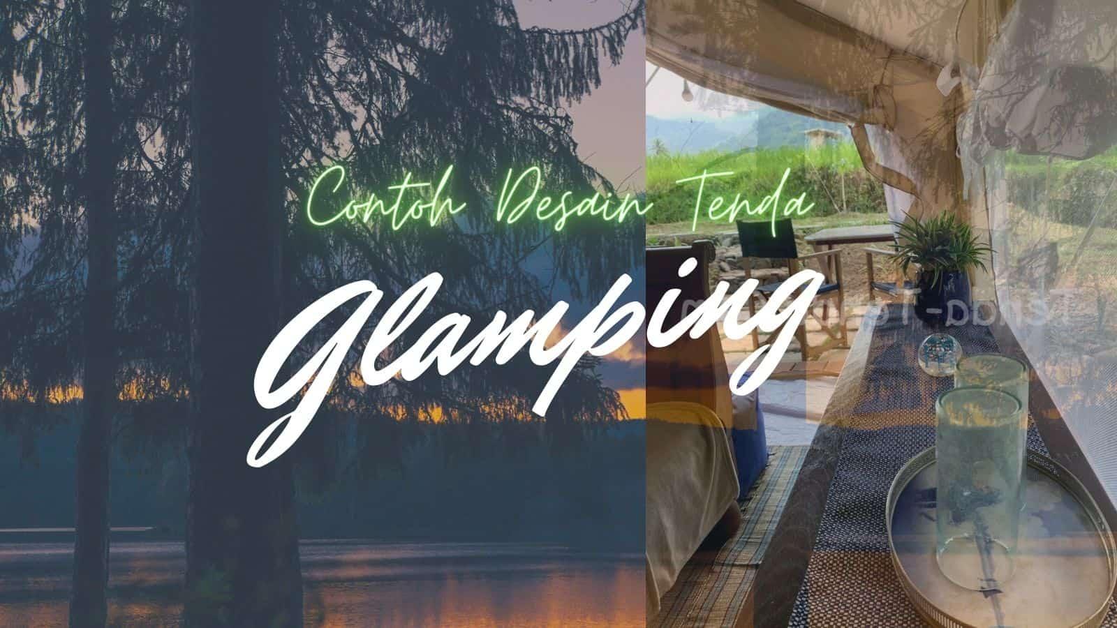 Contoh Desain Tenda Glamping